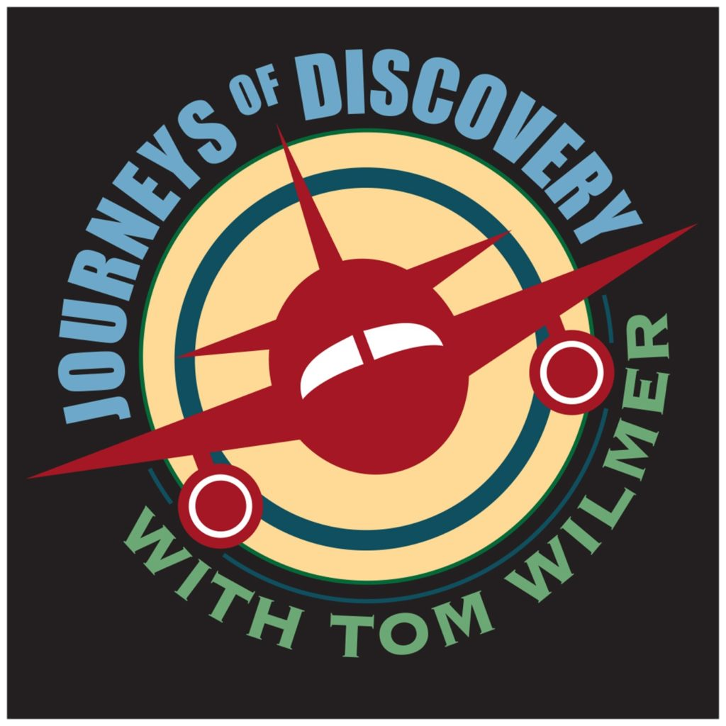 Journeys of Discovery with Tom Wilmer iTunes, Apple Podcast, NPR One album art